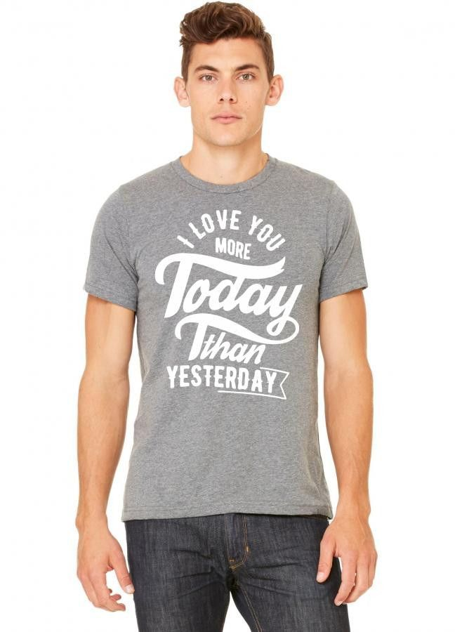 i love you more today than yesterday Tshirt