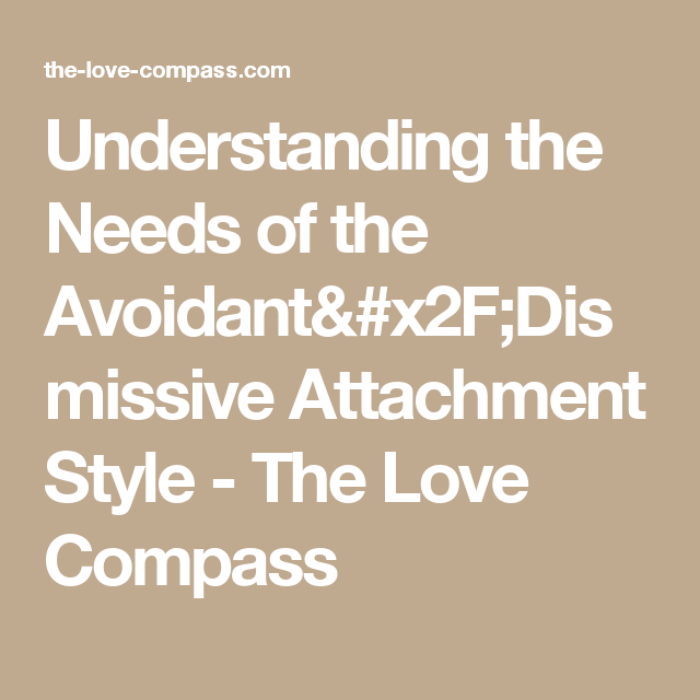 Understanding the Needs of the Avoidant/Dismissive