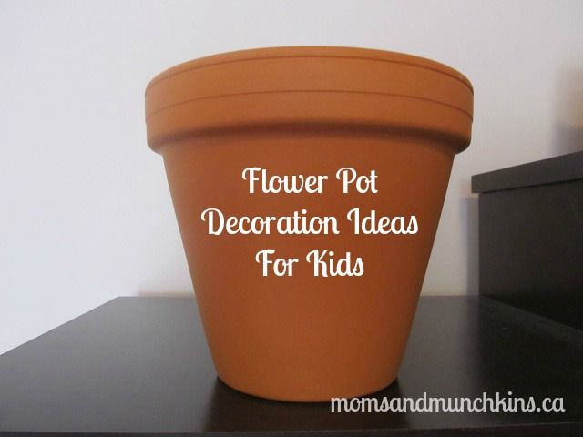 Decorating Flower Pots With Kids Crafts To Do With Kids