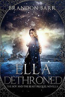 Ella Dethroned Prequel Novella (The Boy and the Beast, #0)
