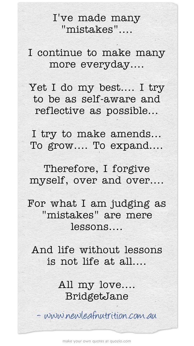 I Ve Made Many Mistakes I Continue To Make Many More Everyday Yet I Do My Best I Try To Be As Self Aware And I Tried Quotes Words Quotes Try Quotes