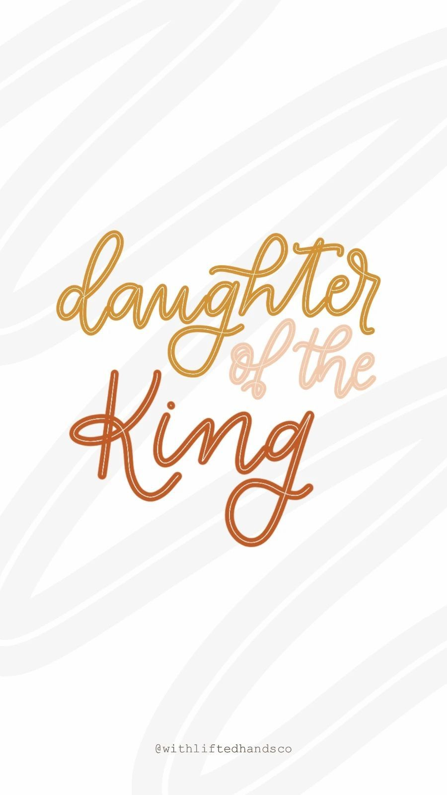 Daughter of the king, Jesus Phone Wallpapers   WithLiftedHandsCo