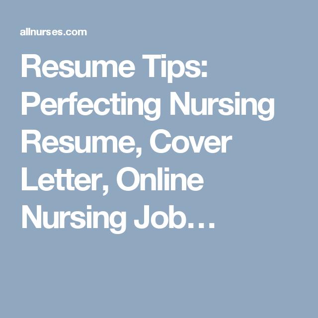 Resume Tips Perfecting Nursing Resume Cover Letter Online Nursing