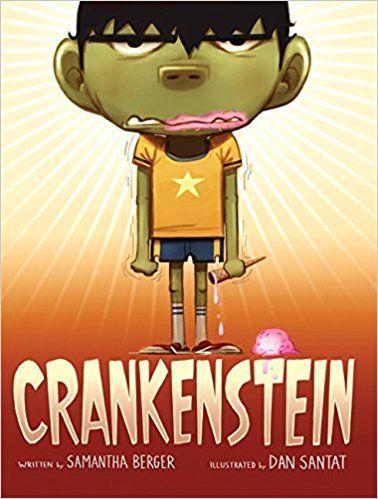 Crankenstein Samantha Berger Dan Santat 9780316126564 Amazon Com Books Halloween Picture Books Halloween Books Dan Santat