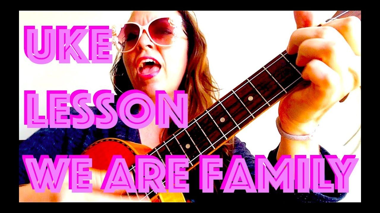 How To Play We Are Family Easy Ukulele Lesson Sister Sledge Chords