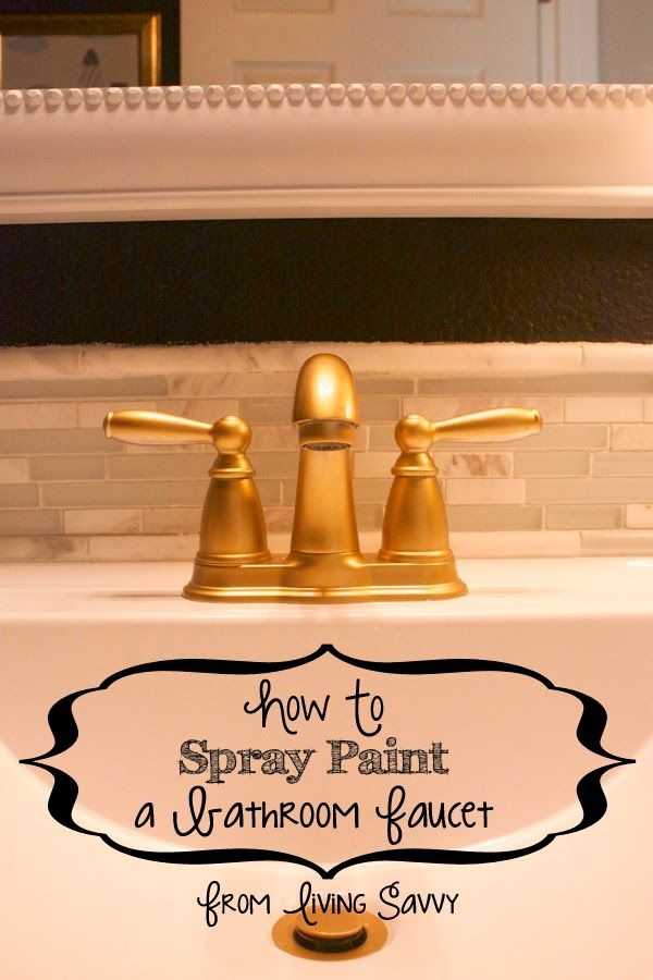 How To Spray Paint A Bathroom Faucet Living Savvy Painting Bathroom Bathroom Faucets Spray Painting