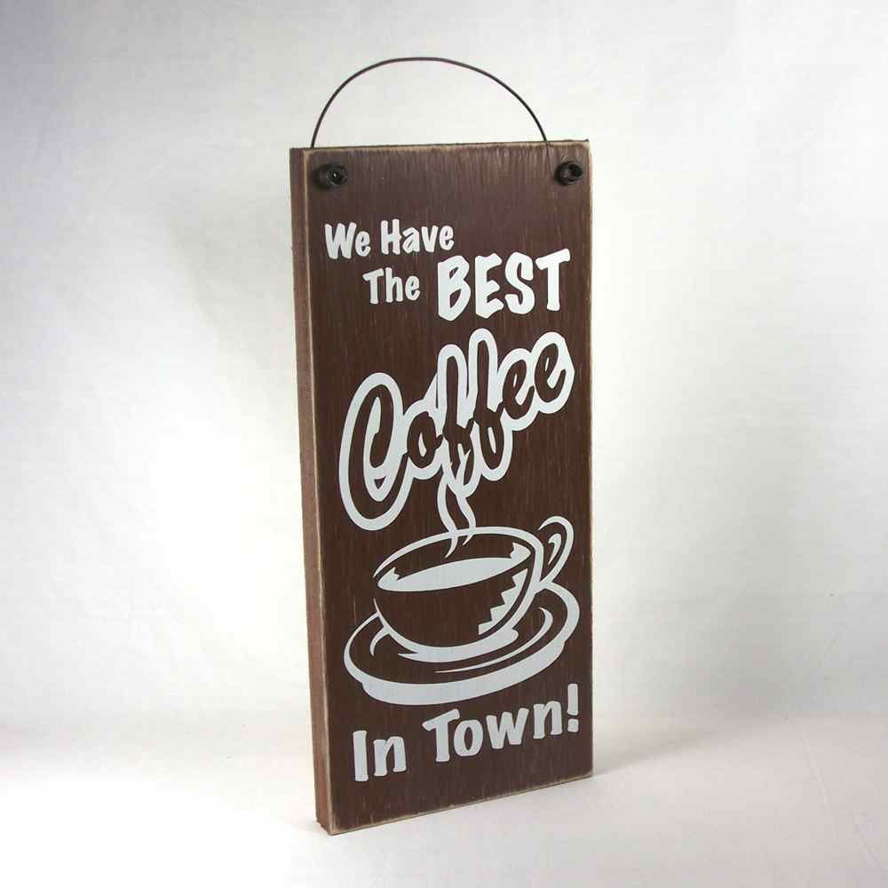 Retro kitchen wall art - We Have The Best Coffee In Town Retro Kitchen Wall Art Signs Decor