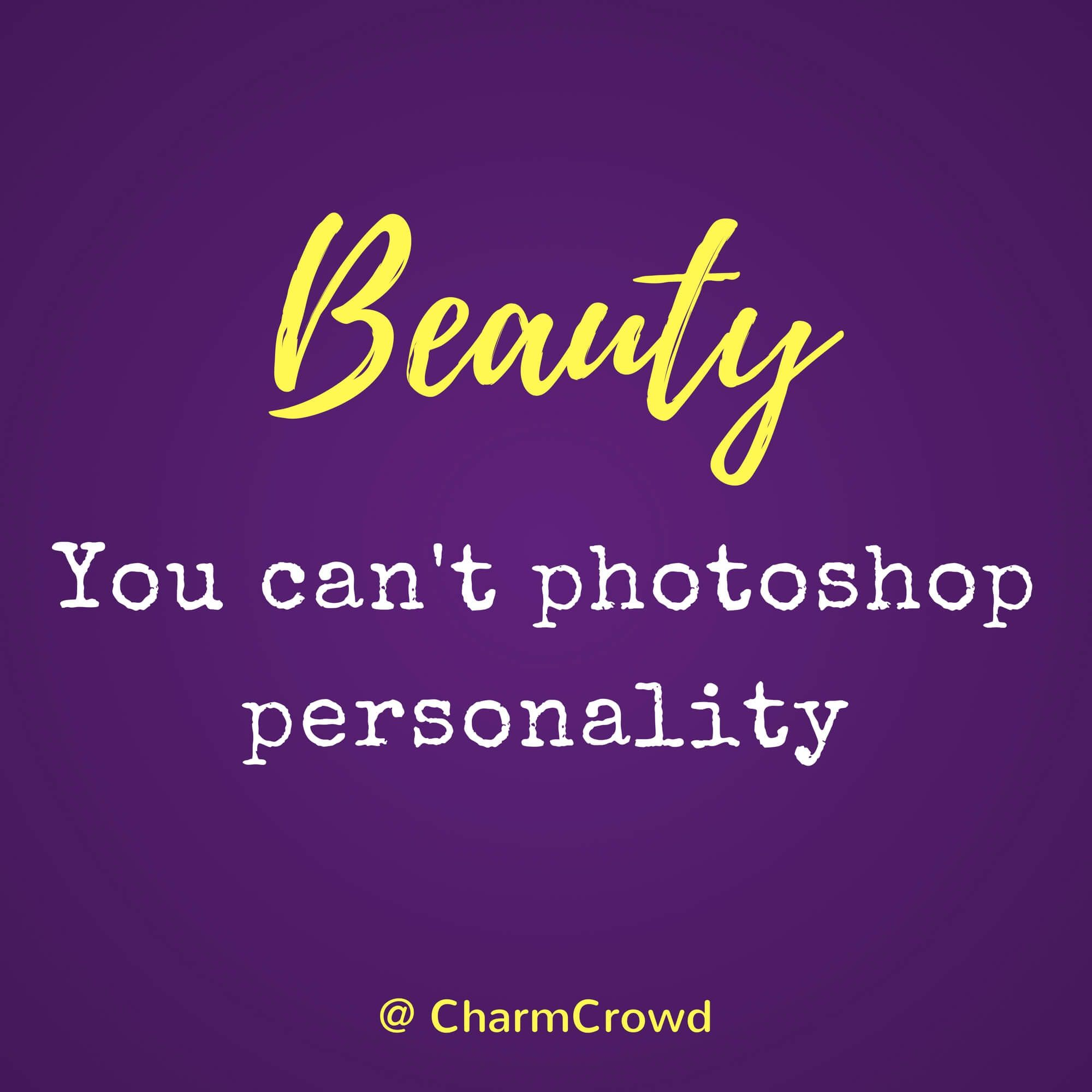 quote 12 you can t photoshop personality quotes pinterest