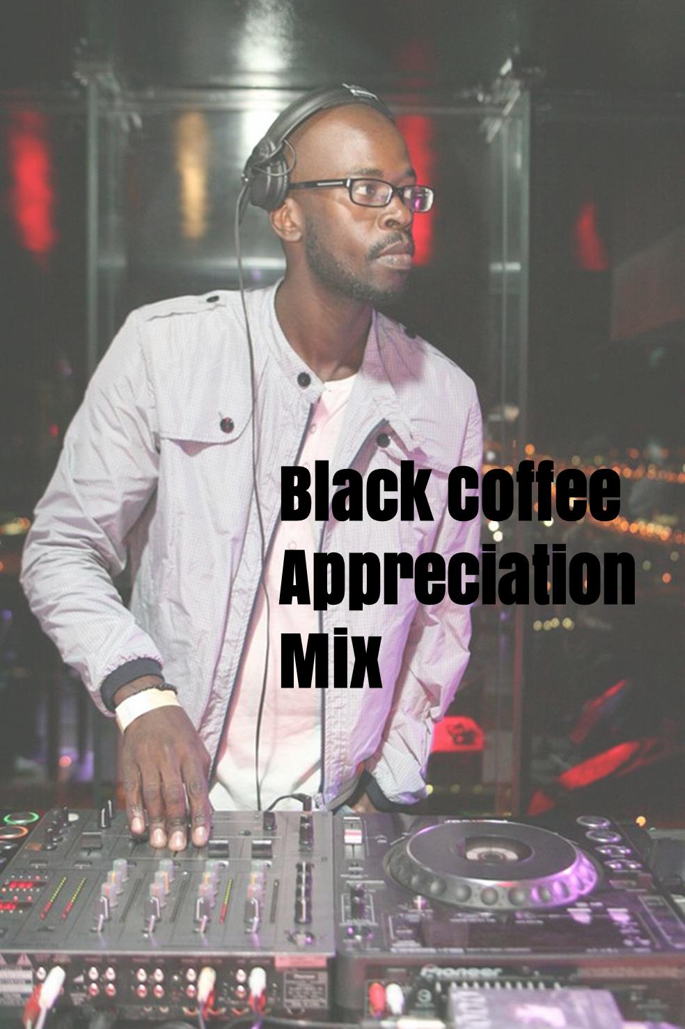 Black Coffee Appreciation Mix 2017