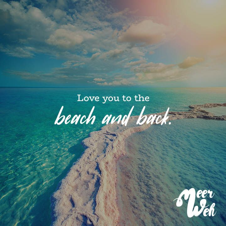 love you to the beach and back meerweh visual. Black Bedroom Furniture Sets. Home Design Ideas