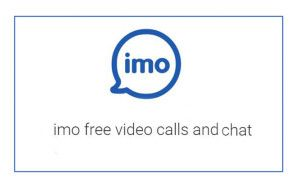 IMO Chat app, Download app, Free videos
