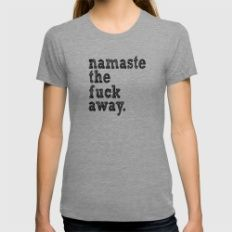 namaste the fuck away. Womens Fitted Tee Tri-Grey SMALL