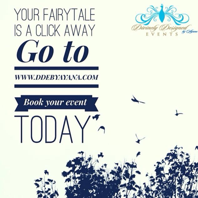 Are you looking to fulfill your fairytale dreams? Go to www.ddebyayana.com to book your event today it's only a click away.