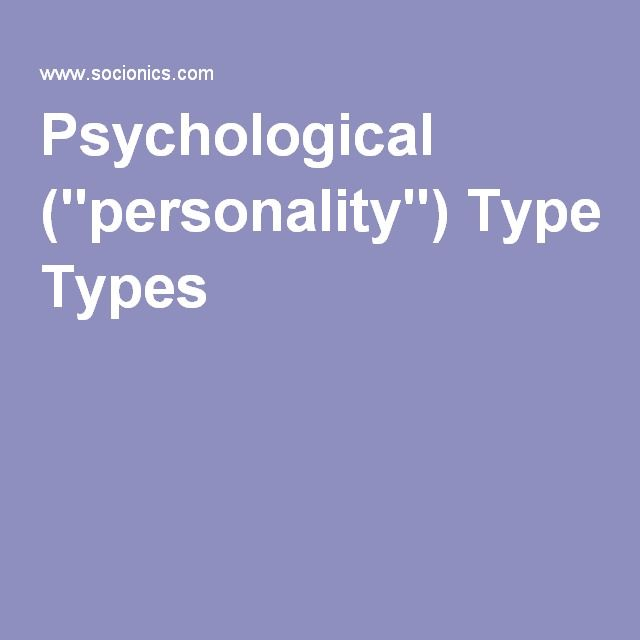 """Psychological (""""personality"""") Types"""