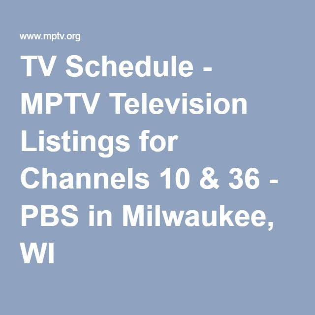 TV Schedule - MPTV Television Listings for Channels 10 & 36