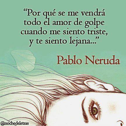 Pensamientos Y Reflexiones Poemas Y Frases Del Alma Pablo Neruda