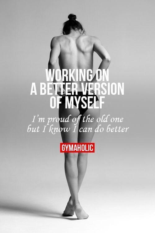 Working On A Better Version Of Myself - Trabajando en una versión mejor de mí misma. Estoy orgullosa de la anterior , pero sé que puedo hacerlo mejor | Fitness Made Simple