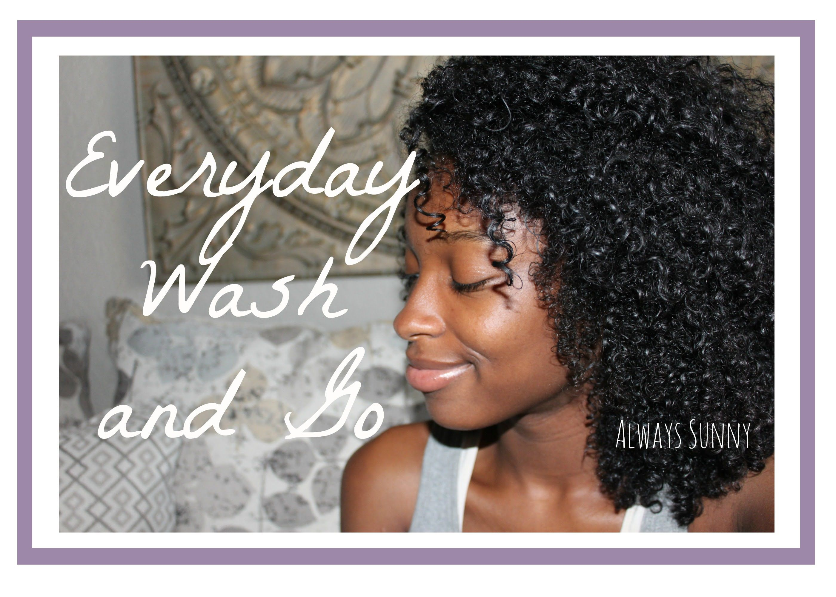Everyday curly hair routine wash and go always sunny napstyk