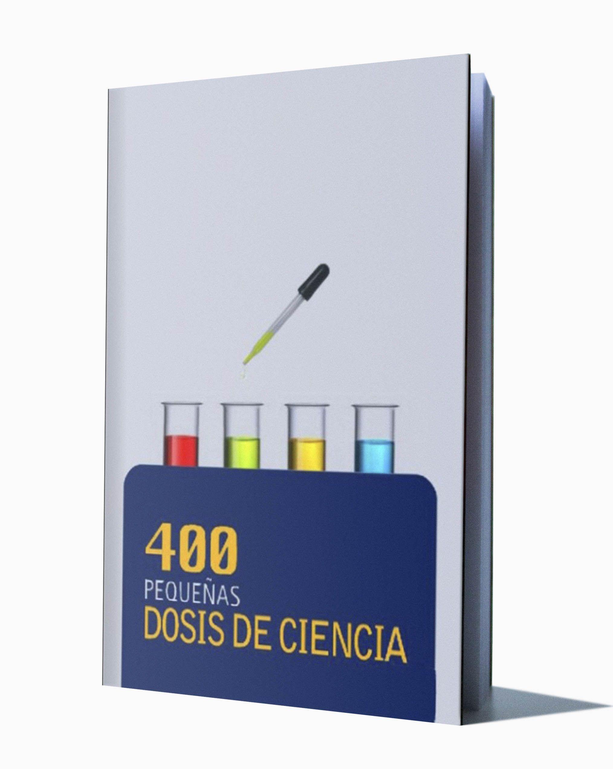 400 PEQUEÑAS DOCIS DE CIENCIA RENÉ DRUCKER Ciencia