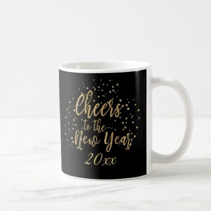 Trendy Cheers to the New Year Coffee Mug - new years eve happy new ...