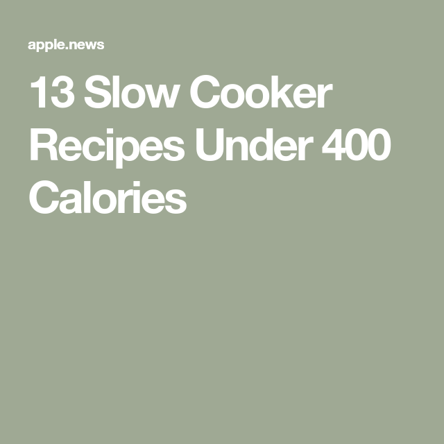 13 Slow Cooker Recipes Under 400 Calories — MyFitnessPal – Slow cooker recipes #myfitnesspalrecipes