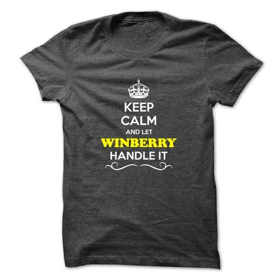 Keep Calm and Let WINBERRY Handle it #name #tshirts #WINBERRY #gift #ideas #Popular #Everything #Videos #Shop #Animals #pets #Architecture #Art #Cars #motorcycles #Celebrities #DIY #crafts #Design #Education #Entertainment #Food #drink #Gardening #Geek #Hair #beauty #Health #fitness #History #Holidays #events #Home decor #Humor #Illustrations #posters #Kids #parenting #Men #Outdoors #Photography #Products #Quotes #Science #nature #Sports #Tattoos #Technology #Travel #Weddings #Women