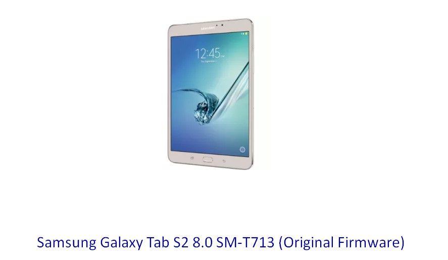 samsung galaxy tab s2 t713 stock firmware