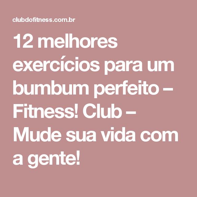 12 melhores exercícios para um bumbum perfeito – Fitness! Club – Mude sua vida com a gente!