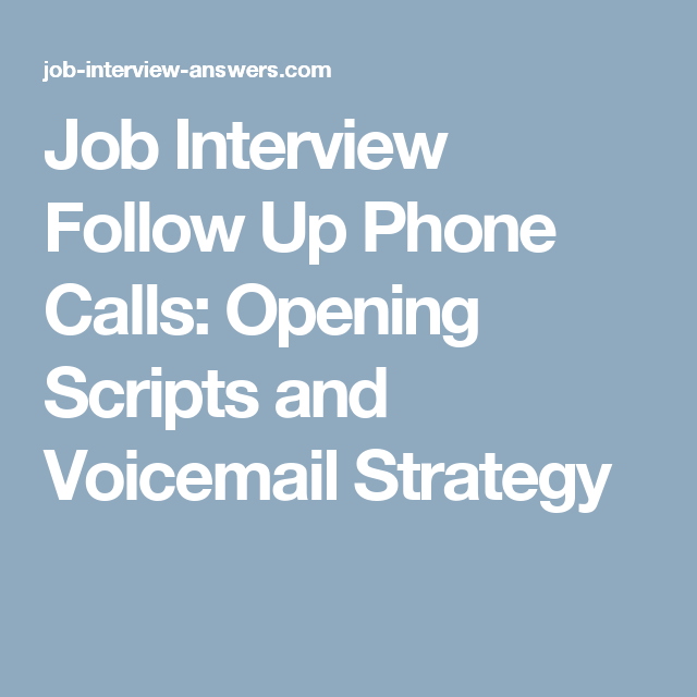 Job Interview Follow Up Phone Calls Opening Scripts And Voicemail