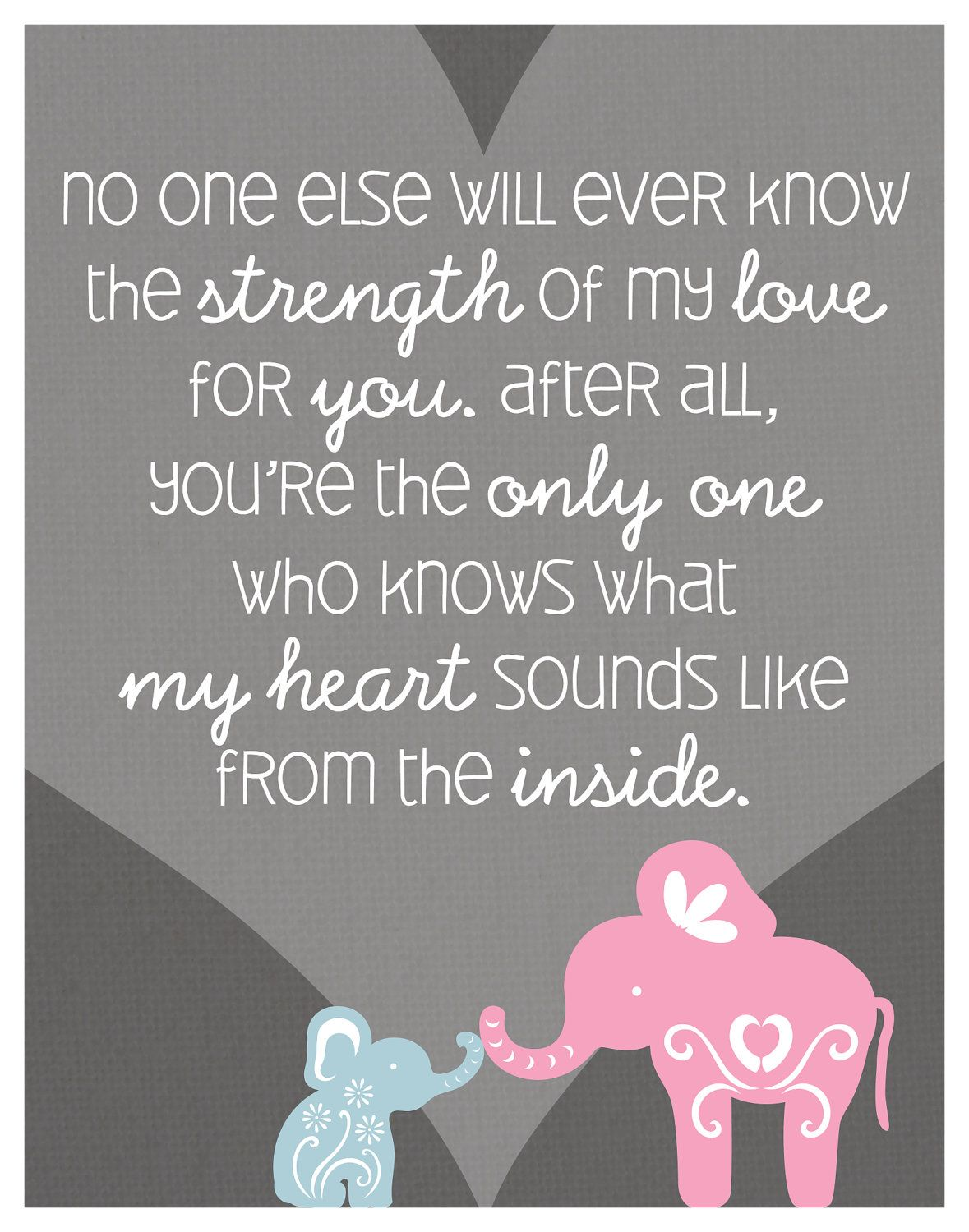 """My heart "" Elephant Quote Poster Print for Baby s by silentlyscreaming this This is for my son tobin"