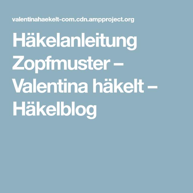 Häkelanleitung Zopfmuster – Valentina häkelt – Häkelblog   Deko ...