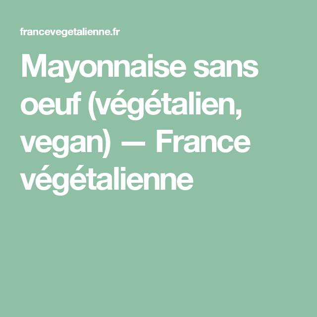 Mayonnaise sans oeuf (végétalien, vegan) — France végétalienne