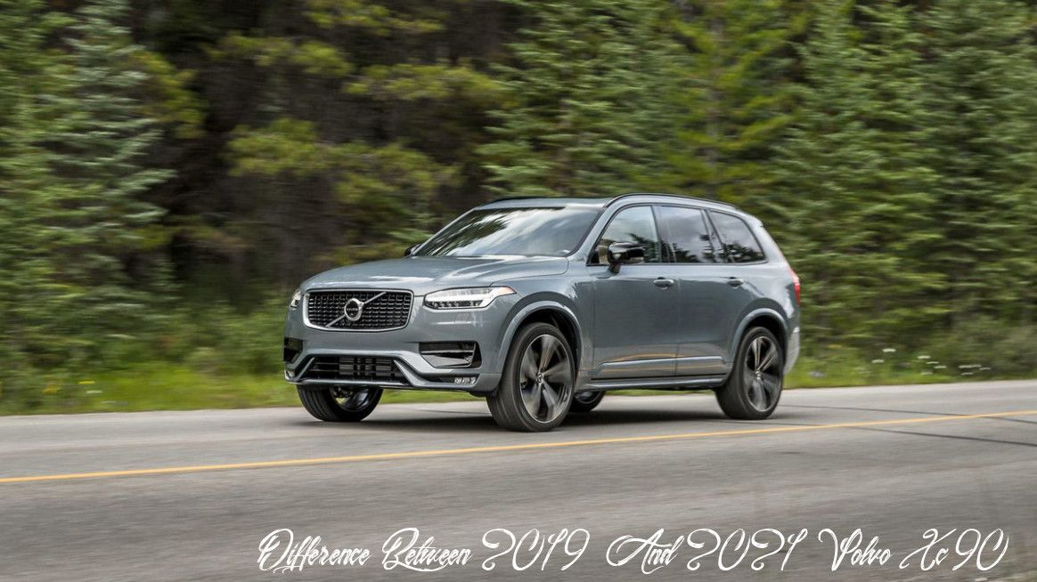 Difference Between 2019 And 2021 Volvo Xc90 Style In 2020 Volvo Xc90 Volvo Car