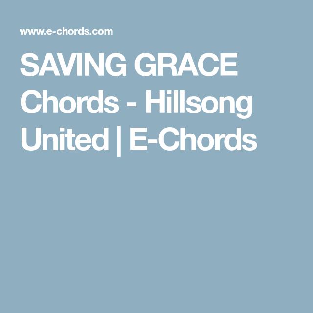 SAVING GRACE Chords - Hillsong United | E-Chords | guitar ...