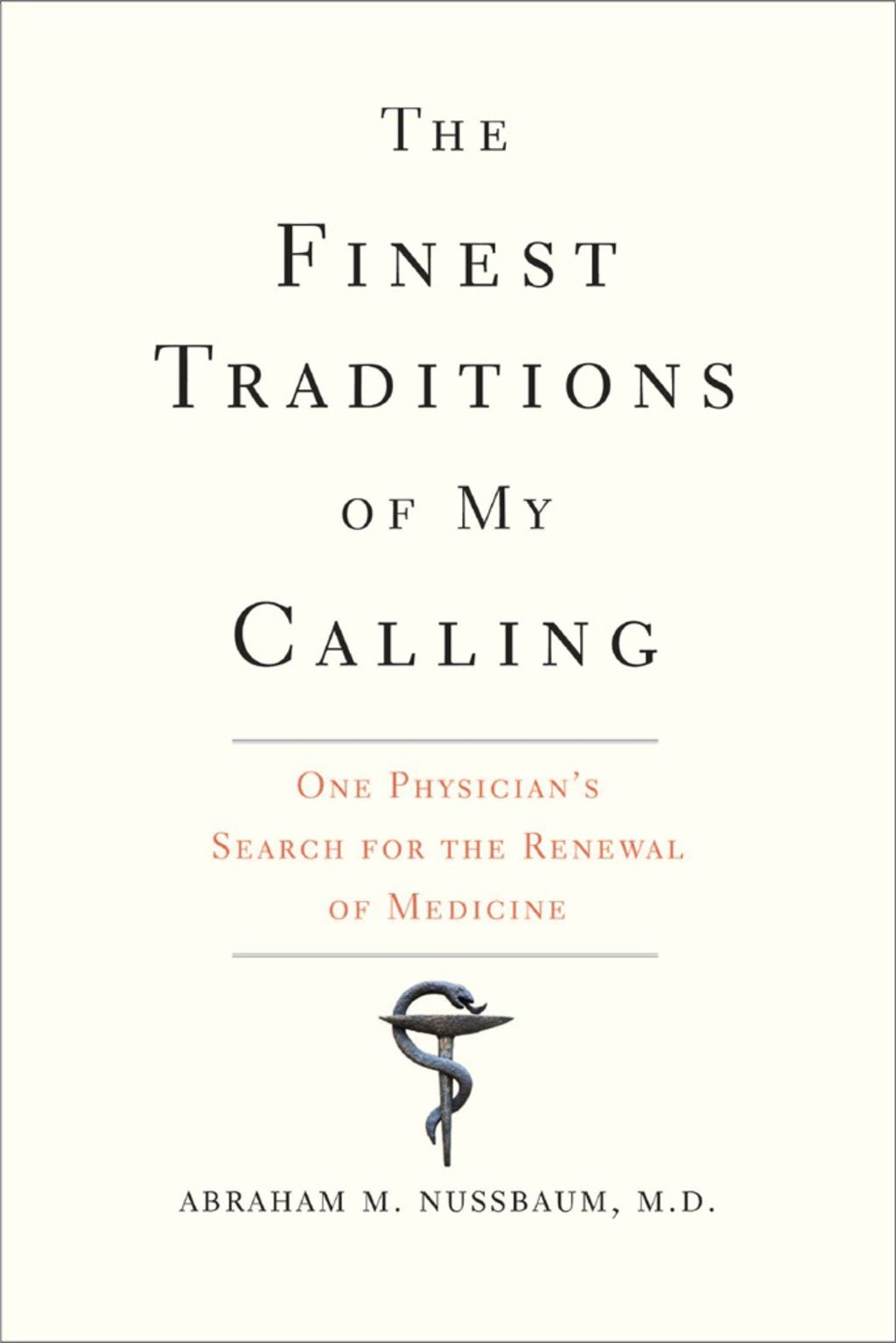 The Finest Traditions of My Calling One Physician's