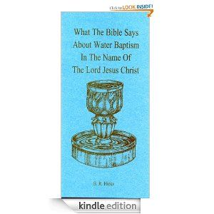 What the Bible Says About Water Baptism in the Name of the Lord Jesus Christ by B. R. Hicks. $3.49. Author: B. R. Hicks. Publisher: Christ Gospel Press (June 1, 2012). 24 pages