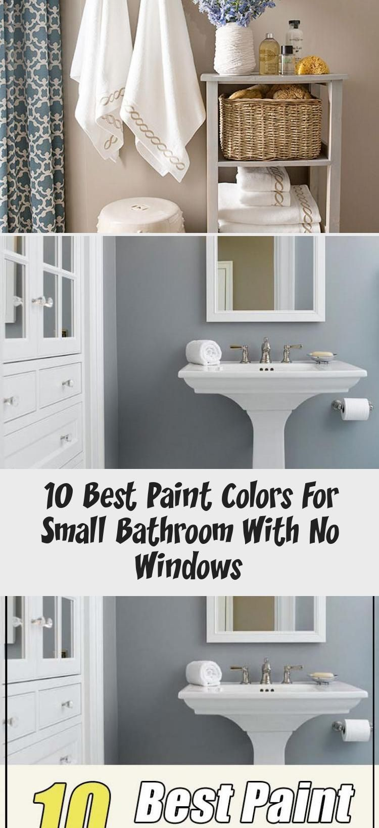 10 Best Paint Colors For Small Bathroom With No Windows Bathroom Neutralbathroomcolors Small Bathroom Colors Small Bathroom Paint Colors Gray Bathroom Decor