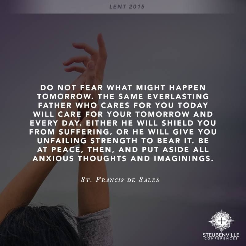 Do Not Fear What Might Happen Tomorrow The Same Everlasting
