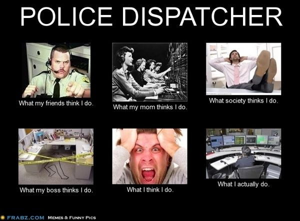 Police Dispatcher Meme Generator What I Do Just For Fun