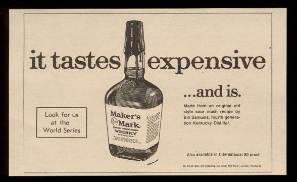1971 Makers Mark Bourbon Whisky It Tastes Expensive And Is Print Ad