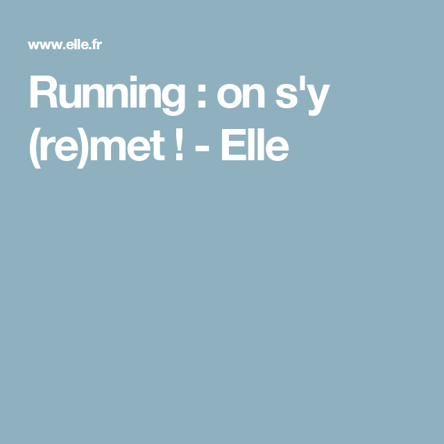 Running : on s'y (re)met ! - Elle