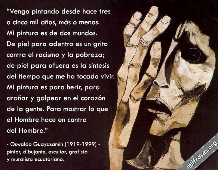 Oswaldo Guayasamín Pintor Dibujante Escultor Ecuatoriano