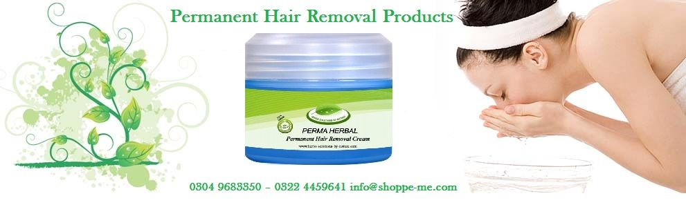 Women Looks Permanent Hair Removal Cream Products In Pakistan Perma Herbal Permanent H Hair Removal Permanent Permanent Hair Removal Cream Hair Removal Cream