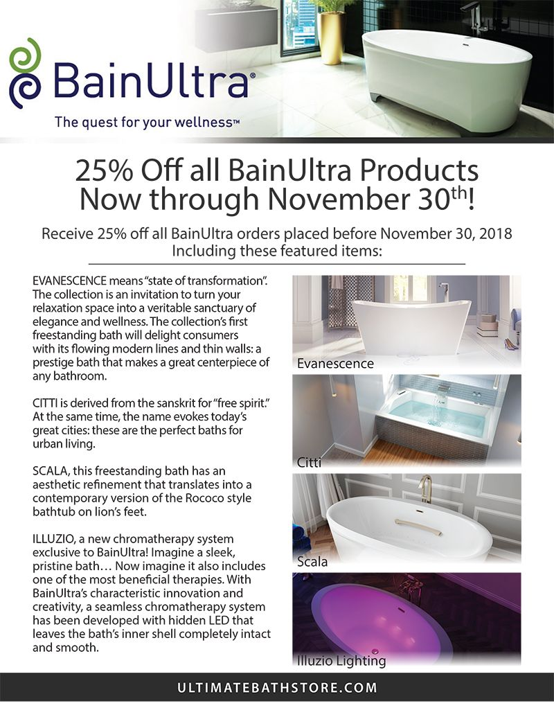 25 Off Bainultra Products At Your Local Ultimate Bath Store Now Through November 30th 2018 Find A S Kitchen And Bath Remodeling Bath Store Bathroom Showrooms