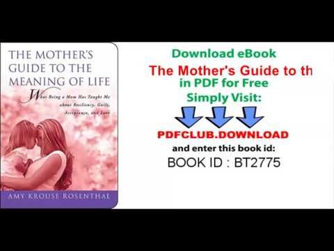 The Mother's Guide to the Meaning of Life  What Being a Mom Has Taught Me About Resiliency, Guilt, A - http://LIFEWAYSVILLAGE.COM/meaningful-living/the-mothers-guide-to-the-meaning-of-life-what-being-a-mom-has-taught-me-about-resiliency-guilt-a/