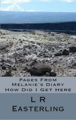 Pages From Melanie's Diary: How Did I Get Here #wattpad #non-fiction