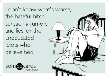 Someecards Com Quotes About Rumors Gossip Quotes Baddie Quotes