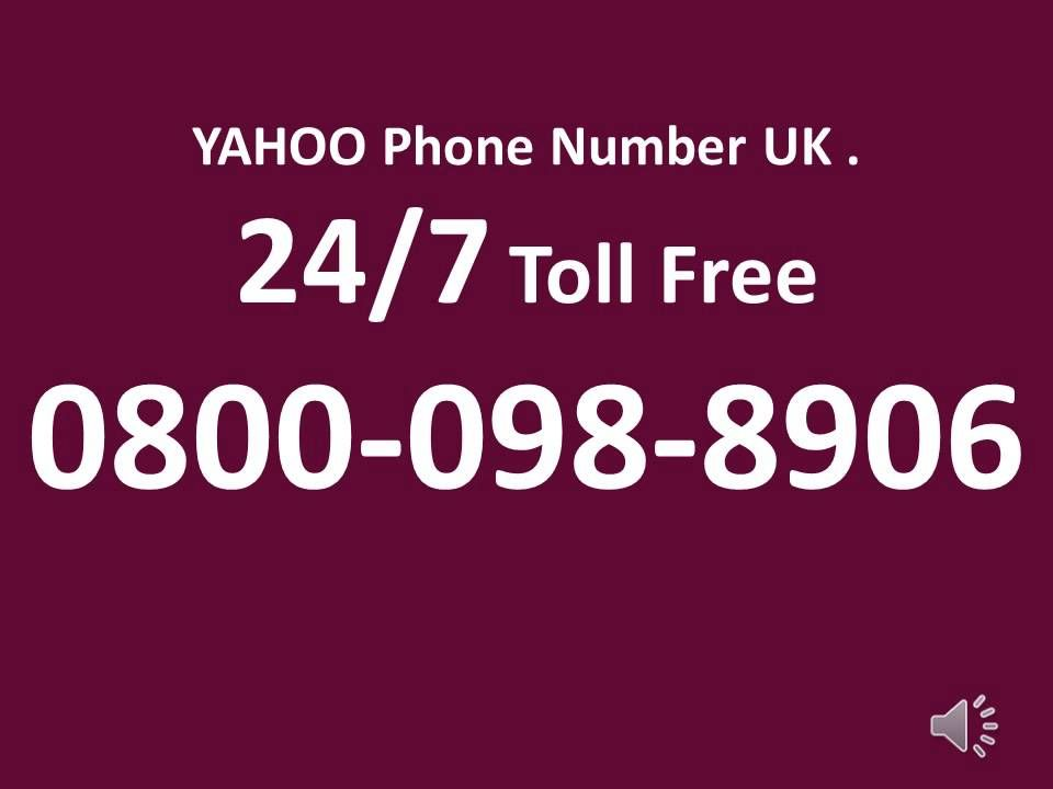 Uk Tollfree 0800 098 8906 Yahoo Support Phone Number Uk Phone