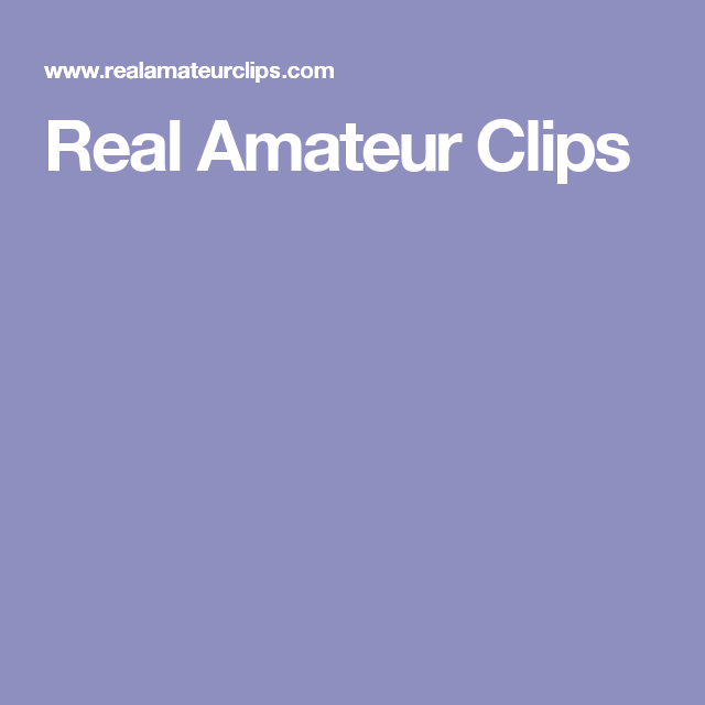 Real amateur clips