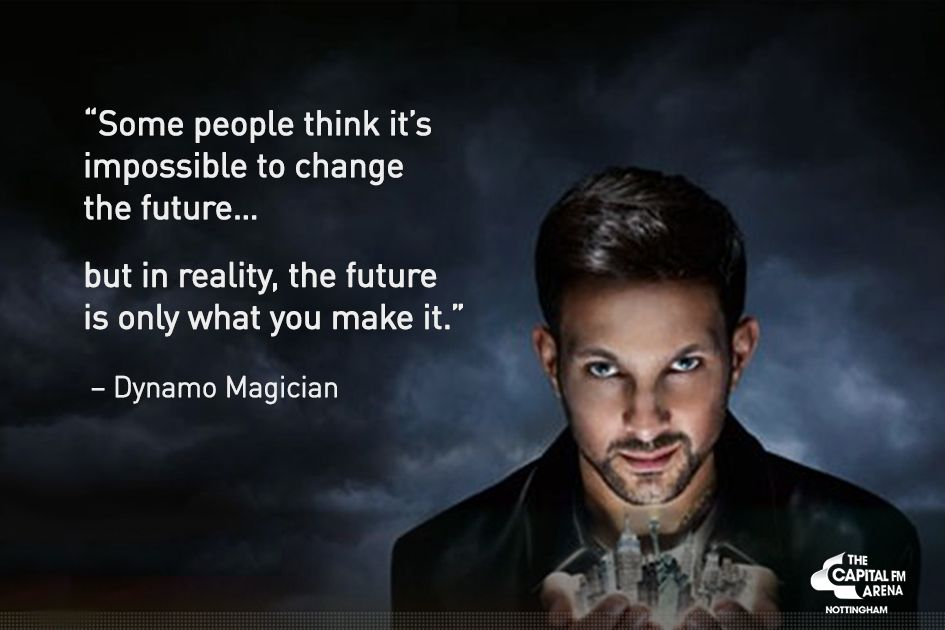 Dynamo #Magician #Quotes | Dumb Witch Boys | Dynamo magician, The